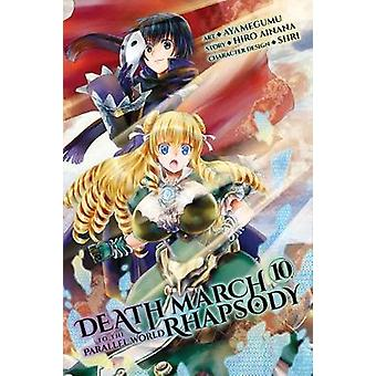 Death March to the Parallel World Rhapsody Vol 10 Death March to the Parallel World Rhapsody Manga