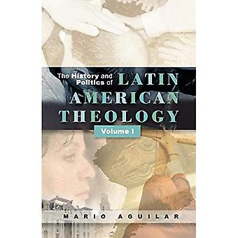The History and Politics of Latin American Theology, Volume 1: v. 1