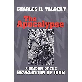 The Apocalypse - A Reading of the Revelation of John by Charles H. Tal