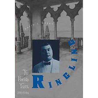 Ringling - Floridaåren - 1911-36 av David C. Veckor - 97808130124