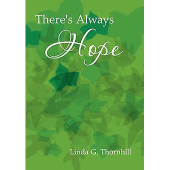 There's Always Hope by Linda G Thornhill - 9781477135716 Book