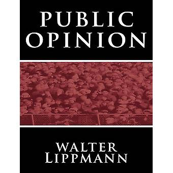 Public Opinion by Walter Lippmann by Walter Lippmann - 9781607962823
