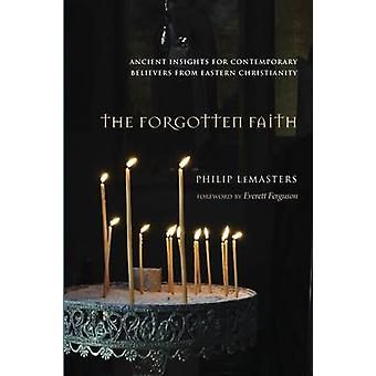 The Forgotten Faith by Philip LeMasters - 9781620328675 Book