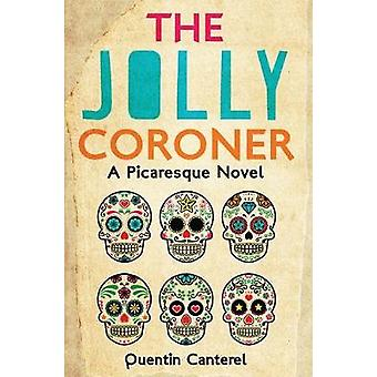 The Jolly Coroner - Quentin Canterelin picaresque-romaani - 978190912