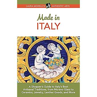 Made in Italy - A Shopper's Guide to Italy's Best Artisanal Traditions