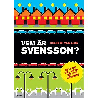 Who is Svensson? : Everything you want to know about your neighbor 9789150113037