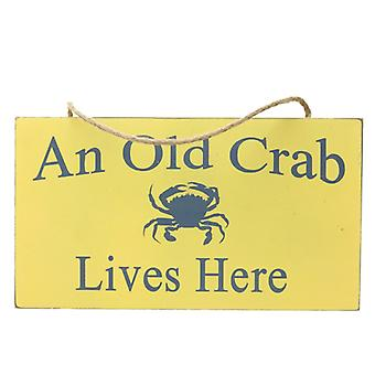 An Old Crab Lives Here Sign By Heaven Sends