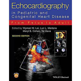 Echocardiography in Pediatric and Congenital Heart Disease by Wyman W. LaiLuc L. MertensMeryl S. CohenTal Geva