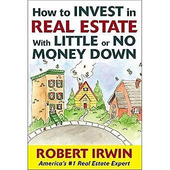 Wie man mit wenig oder gar keinem Geld in Immobilien investiert