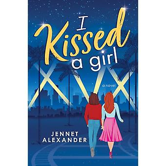 I Kissed a Girl by Jennet Alexander