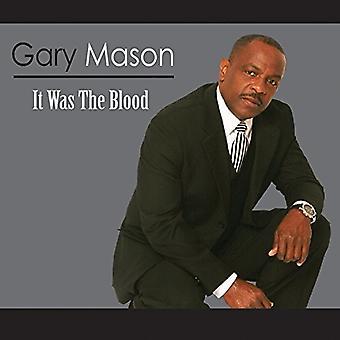 Gary Mason - Mason Gary-It Was the Blood [CD] USA import