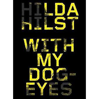 With My Dogeyes  A Novel by Hilda Hilst