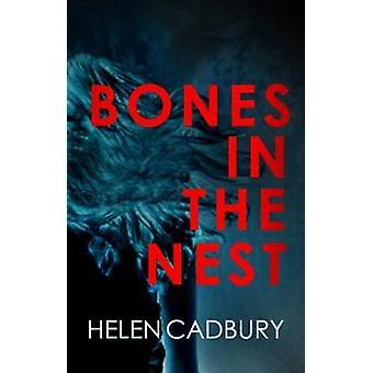 Bones in the Nest by Helen Cadbury - 9780749017590 Book
