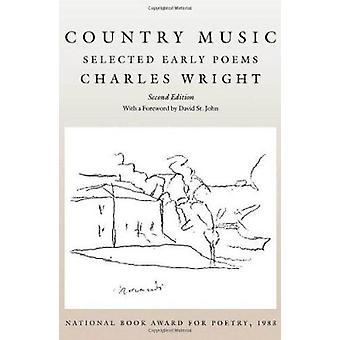 Countrymuziek - vroege gedichten geselecteerd (2nd edition) door Charles Alan Wri