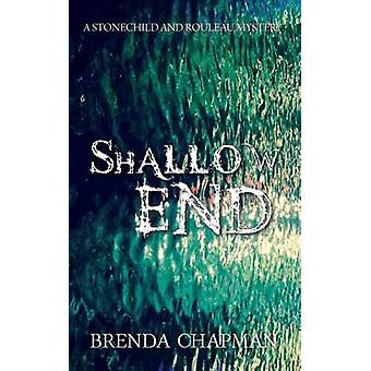 Shallow End - A Stonechild and Rouleau Mystery by Brenda Chapman - 978