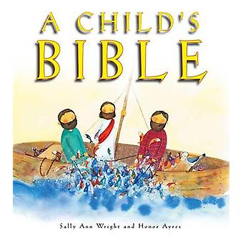 A Child's Bible by Sally Anne Wright - Honor Ayres - 9781860248559 Bo