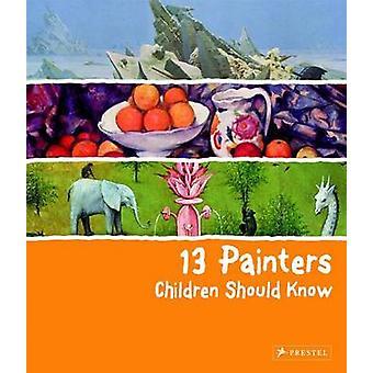 13 målare barn bör veta av Florian Heine - 9783791370866 bok