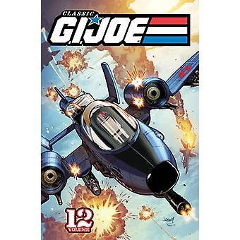 Classic G.I. Joe - Volume 12 by John Statema - Rod Whigham - Herb Trim