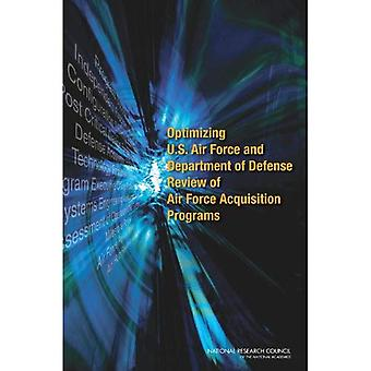 Optimizing U.S. Air Force and Department of Defense Review of Air Force Acquisitions Programs