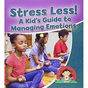 Stress mindre! en barnens Guide till hantera känslor (hälsosamma vanor för en livstid)