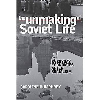 The Unmaking of Soviet Life: Everyday Economies after Socialism (Culture & Society After Socialism)