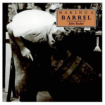 Making a Barrel (Making...S.)