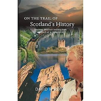 Op de Trail van Schotlands geschiedenis
