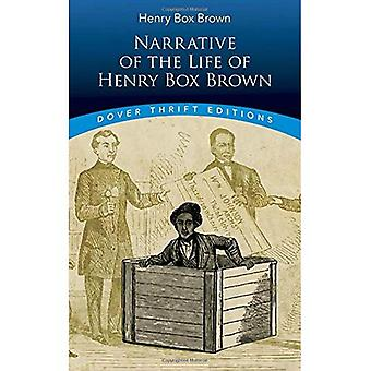 Narrative of the Life of Henry Box Brown (Dover Thrift Editions)