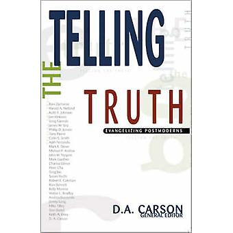 Telling the Truth Evangelizing Postmoderns by Carson & D. A.