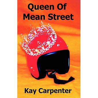 Queen of Mean Street by Carpenter & Kay