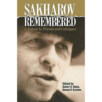 Sakharov Remembered  A Tribute by Friends and Colleagues by Drell & Sidney D.