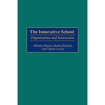 Innovativa skolan organisation och instruktion av Sharan & Shlomo