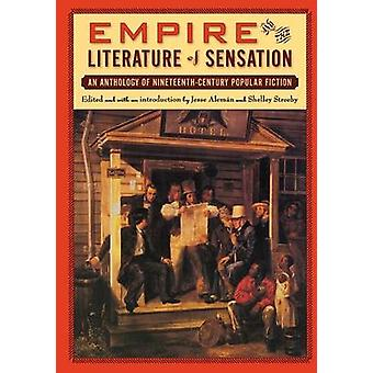 Empire and the Literature of Sensation  An Anthology of Nineteenthcentury Popular Fiction by Edited by Jesse Aleman & Edited by Shelley Streeby