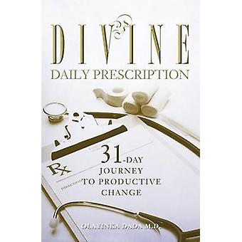 Divine Daily Prescription 31Day Journey to Productive Change by Dada M.D. & Olayinka