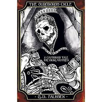 Der Ouroboros-Zyklus Buch 2 ein warnendes Beispiel für junge Vampire von Falksen & G. D.
