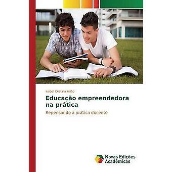 Educao Empreendedora Na Prtica von Ado Isabel Cristina