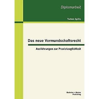 Das Neue Vormundschaftsrecht Ausfhrungen Zur Praxistauglichkeit von Spille & Torben