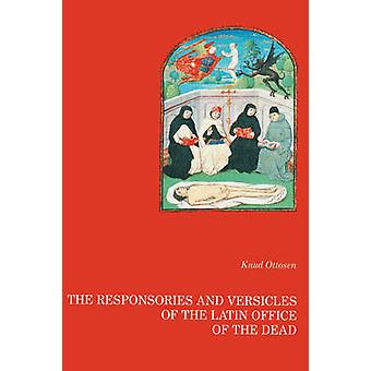 The responsories and versicles of the latin office of the dead by Ottosen & Knud