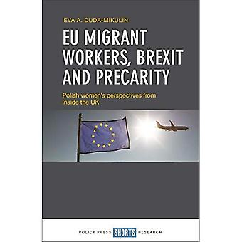 EU Migrant Workers, Brexit and Precarity: Polish Women's Perspectives from Inside the UK