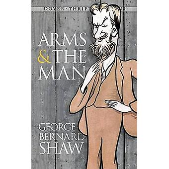Arms and the Man (Re-issue) by George Bernard Shaw - 9780486264769 Bo