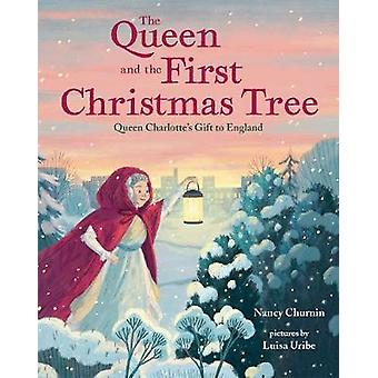 The Queen and the First Christmas Tree - Queen Charlotte's Gift to Eng