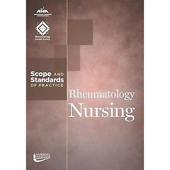 Rheumatology Nursing - Scope and Standards of Practice by American Nur