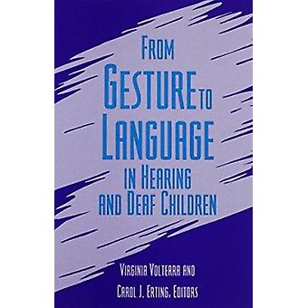 From Gesture to Language in Hearing and Deaf Children (New edition) b