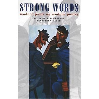 Strong Words - Modern Poets on Modern Poetry by W. N. Herbert - Matthe