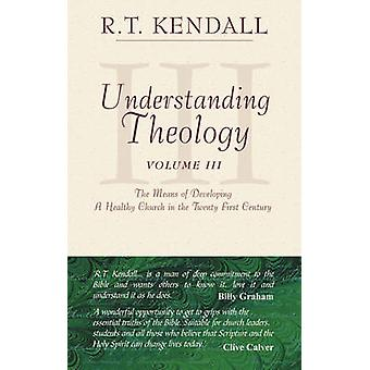 Understanding Theology - 3 by R.T. Kendall - 9781857925814 Book