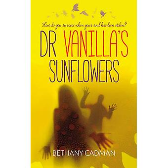 Doctor Vanilla's Sunflowers - How Do You Survive When Your Soul Has Be