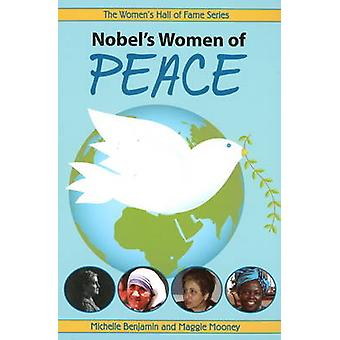 Nobel's Women of Peace by Michelle Benjamin - Maggie Mooney - 9781897