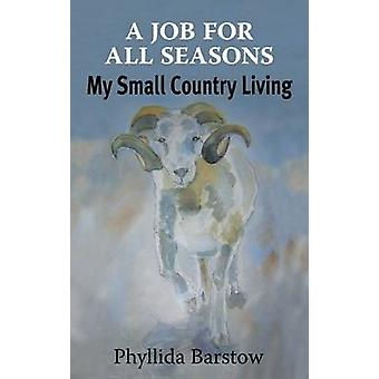 A Job for All Seasons - My Small Country Living by Phyllida Barstow -