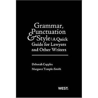 Grammar - Punctuation - and Style - A Quick Guide for Lawyers and Othe