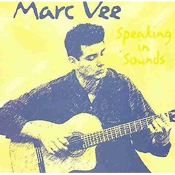 Marc Vee - Speaking in Sounds [CD] USA import